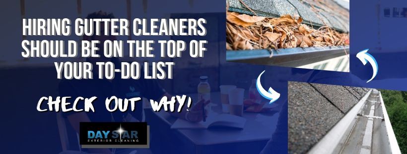Hiring Gutter Cleaners Should Be on the Top of Your To-Do List, Here's Why…